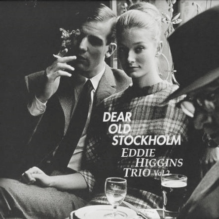 Eddie Higgins Dear Old Stockholm Vol.2