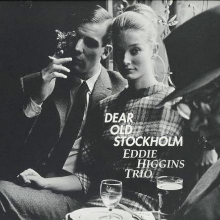 Eddie Higgins Dear Old Stockholm