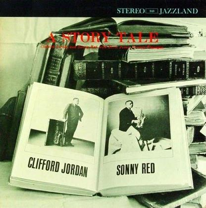 Clifford Jordan Sonny Red A Story Tale Jazzland 940