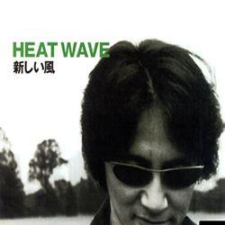 atarashii kaze heatwave