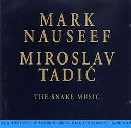 The Snake Music Mark Nauseef Miroslav Tadic