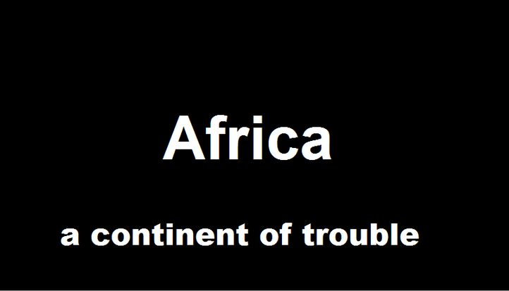 アフリカ:トラブルの大陸 (1)
