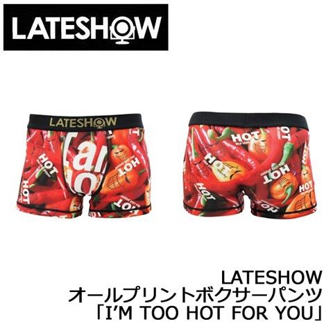 2015-1-9 レイトショー [LATESHOW] オールプリントボクサーパンツ 「IM TOO HOT FOR YOU」